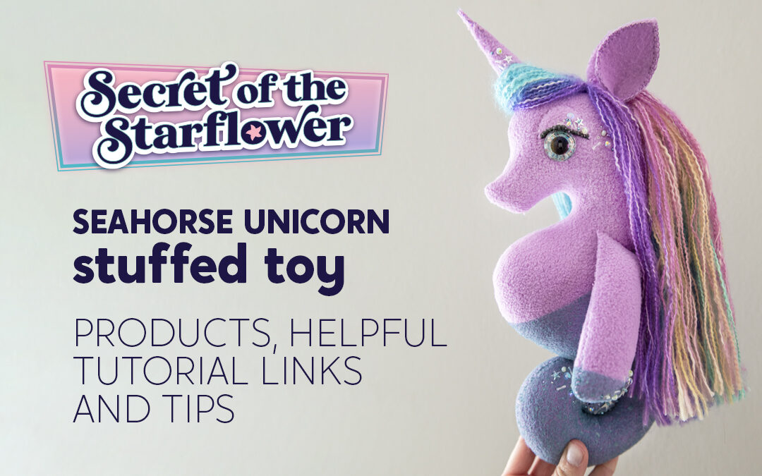 Seahorse Unicorn Stuffy Craft Products, Helpful Tutorial Links and Tips