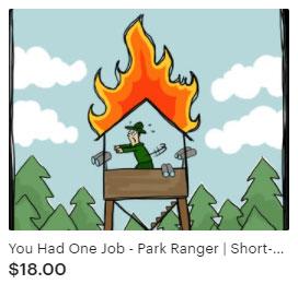 You Had One Job - Park Ranger funny t-shirt