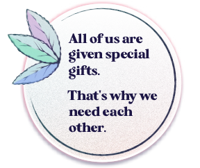 All of us are given special gifts